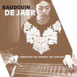 Sub Rosa Baudouin De Jaer: Compositions For Geomungo And Gayageum