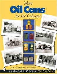 More Oil Cans For The Collector Schiffer Book For Collectors
