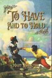 To Have And To Hold - Complete With Original Illustrations Paperback
