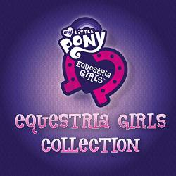 Equestria Girls Collection